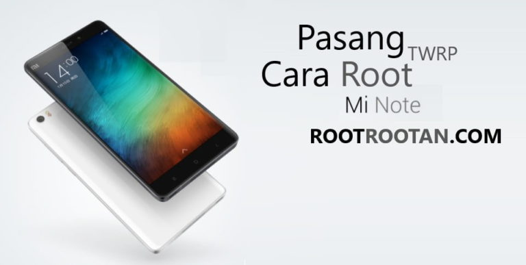 Root Pasang TWRP Mi Note