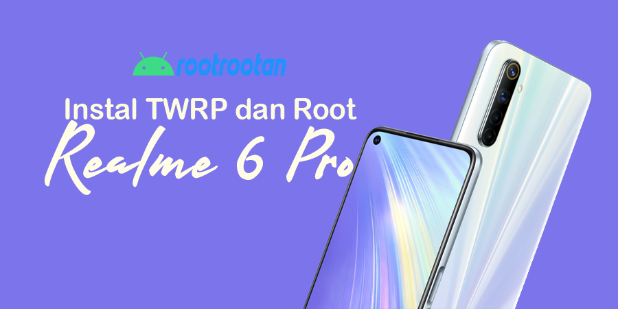 Realme 6 pro twrp root