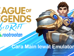 Cara Main League of Legends: Wild Rift di Komputer/ Laptop