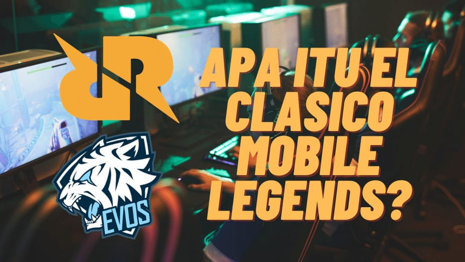 Apa itu El Clasico Mobile Legends_